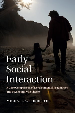 Early Social Interaction A Case Comparison of Developmental Pragmatics and Psychoanalytic Theory