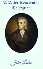 A Letter Concerning Toleration by John Locke