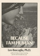 Because I am Human by Leo Buscaglia