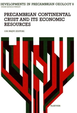 Book Precambrian Continental Crust and its Economic Resources by Naqvi, S.M.