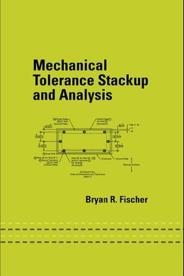 Book Mechanical Tolerance Stackup and Analysis by Fischer, Bryan R.