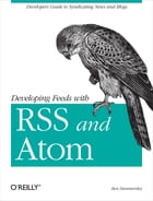 Developing Feeds with RSS and Atom: Developers Guide to Syndicating News & Blogs by Ben Hammersley