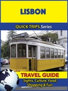 Lisbon Travel Guide (Quick Trips Series): Sights, Culture, Food, Shopping & Fun by Christina Davidson