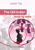 The Old Indian: Move by Move by Junior Tay