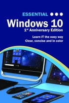 Essential Windows 10: 1st Anniversary Edition by Kevin Wilson