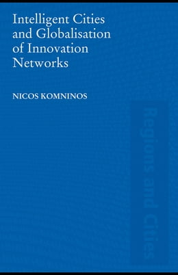 Book Intelligent Cities and Globalisation of Innovation Networks by Komninos, Nicos