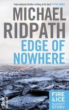 Edge of Nowhere (a novella from the bestselling author of WHERE THE SHADOWS LIE) by Michael Ridpath