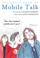 The Great Book of Mobile Talk: You Like Mashed Potato, Don't you? by Andrew Barrow