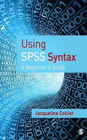 Using SPSS Syntax A Beginner's Guide