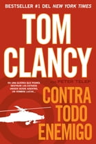 Contra todo enemigo by Tom Clancy