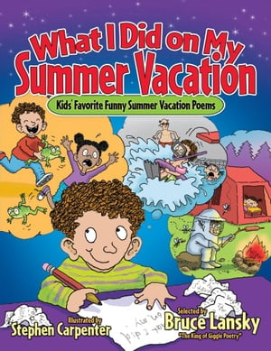 What I Did on My Summer Vacation Kids' Favorite Funny Summer Vacation Poems