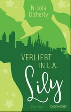 Lily - Verliebt in L.A.: Short Story by Nicola Doherty