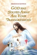 9788928229956 - Paul C. Jong: SERMONS ON LEVITICUS - GOD HAS SOLVED AWAY ALL YOUR TRANSGRESSIONS - 도 서