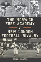 The Norwich Free Academy v. New London Football Rivalry by Brian Girasoli