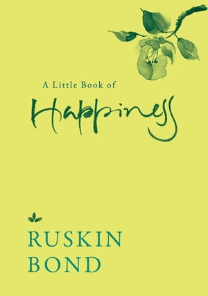 A Little Book of Happiness by Ruskin Bond