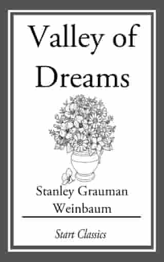Valley of Dreams by Stanley Grauman Weinbaum