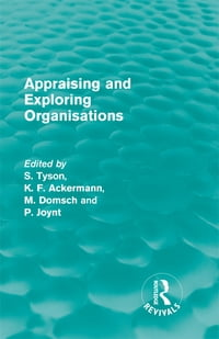 Appraising and Exploring Organisations (Routledge Revivals)