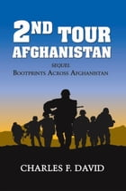 Second Tour Afghanistan by Charles F. David