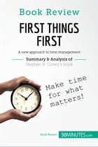 Book Review: First Things First by Stephen R. Covey: A new approach to time management by 50MINUTES.COM