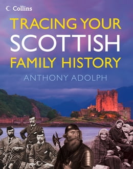 Book Collins Tracing Your Scottish Family History by Anthony Adolph