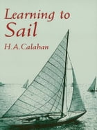 Learning to Sail by H. A. Calahan