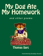 My Dog Ate My Homework -poetry/illustrations by Thomas Sarc
