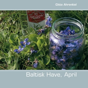 Baltisk Have, April by Gitte Ahrenkiel
