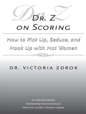 Dr. Z on Scoring How to Pick Up,  Seduce and Hook Up with Hot Women