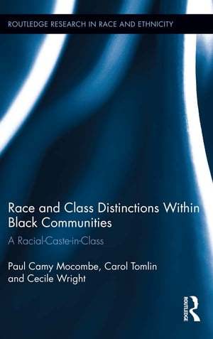 Race and Class Distinctions Within Black Communities A Racial-Caste-in-Class