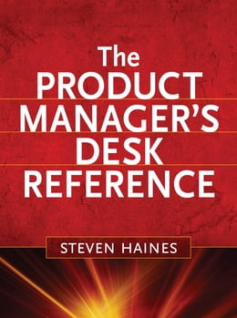Book The Product Manager's Desk Reference by Steven Haines