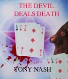 The Devil Deals Death by Tony Nash