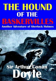 The Hound of the Baskervilles: Illustrated
