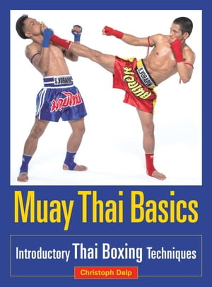 Muay Thai Basics Introductory Thai Boxing Techniques