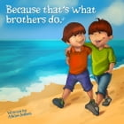 Because That's What Brothers Do by Ashlee Jensen