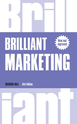 Brilliant Marketing How to plan and deliver winning marketing strategies - regardless of the size of your budget