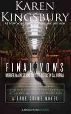 Final Vows: Murder, Madness, and Twisted Justice in California by Karen Kingsbury