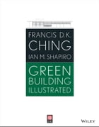 Green Building Illustrated by Francis D. K. Ching