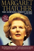 Downing Street Years by Margaret Thatcher