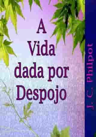 A Vida Dada Por Despojo by J. C. Philpot