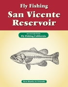 Fly Fishing San Vicente Reservoir: An excerpt from Fly Fishing California by Ken Hanley