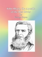 John Black, the Apostle of the Red River by George Bryce