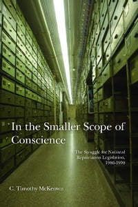 In the Smaller Scope of Conscience: The Struggle for National Repatriation Legislation, 1986–1990