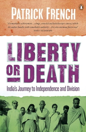 Liberty or Death India's Journey to Independence and Division