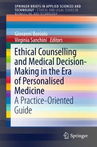 Ethical Counselling and Medical Decision-Making in the Era of Personalised Medicine: A Practice…