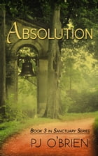 Absolution: Sanctuary Book 3 by PJ O'Brien
