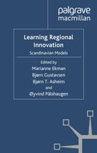 Learning Regional Innovation: Scandinavian Models