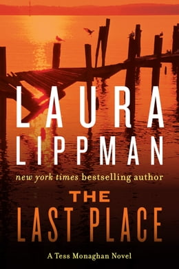 Book The Last Place: A Tess Monaghan Novel by Laura Lippman