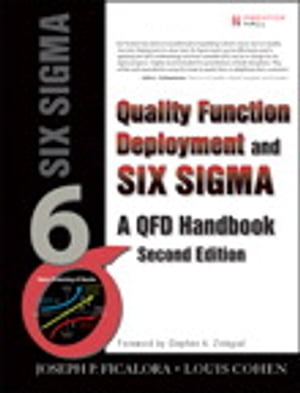 Quality Function Deployment and Six Sigma,  Second Edition A QFD Handbook
