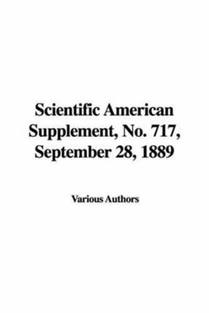 Scientific American Supplement, No. 717, September 28, 1889 by Various Authors
