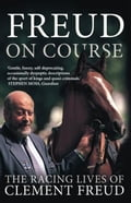 Freud on Course: The Racing Lives of Clement Freud 78b076ee-fed6-4f10-8a19-4175fa3ffc15